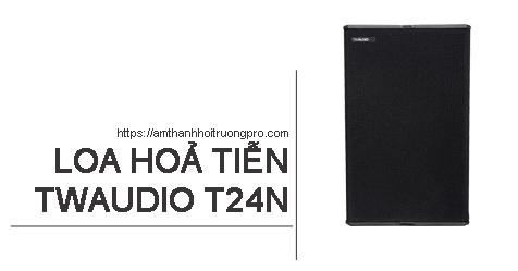 Loa hoả tiễn TWAUDIO T24N